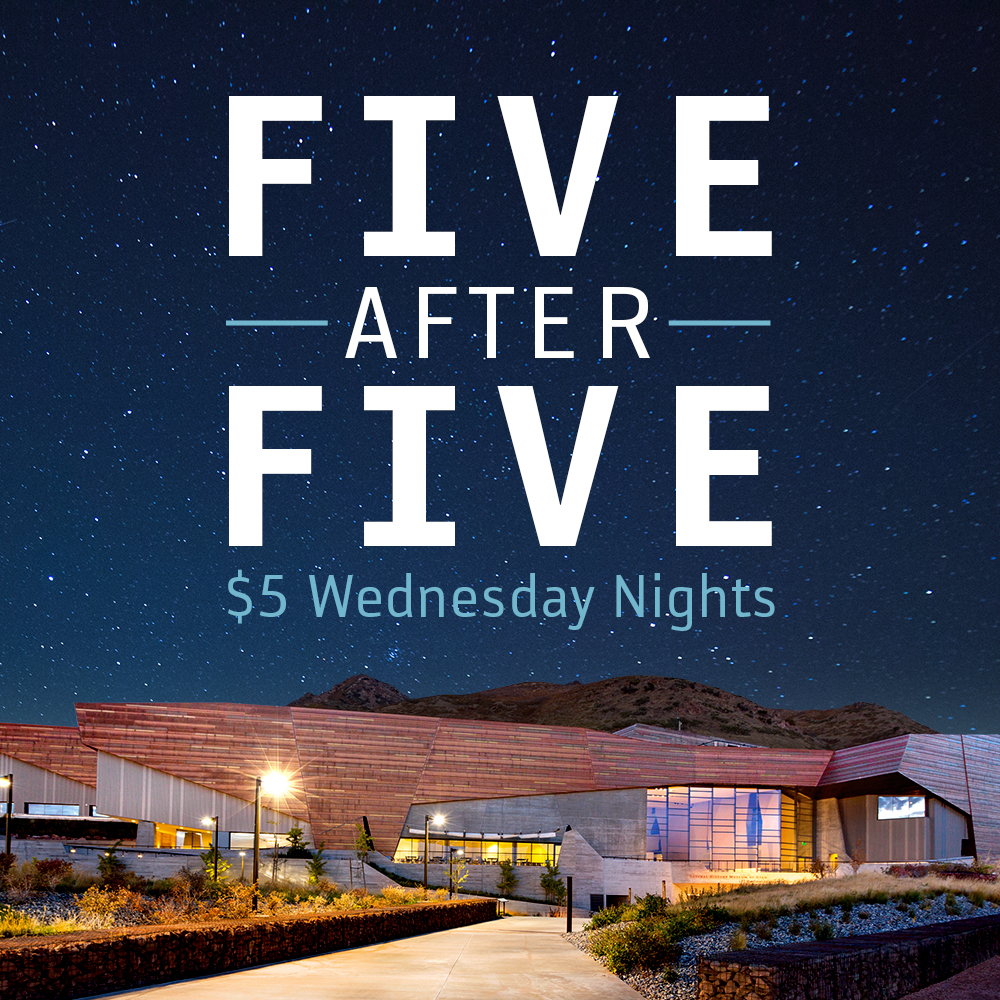 $5 after 5 p.m. on Wednesdays at NHMU
