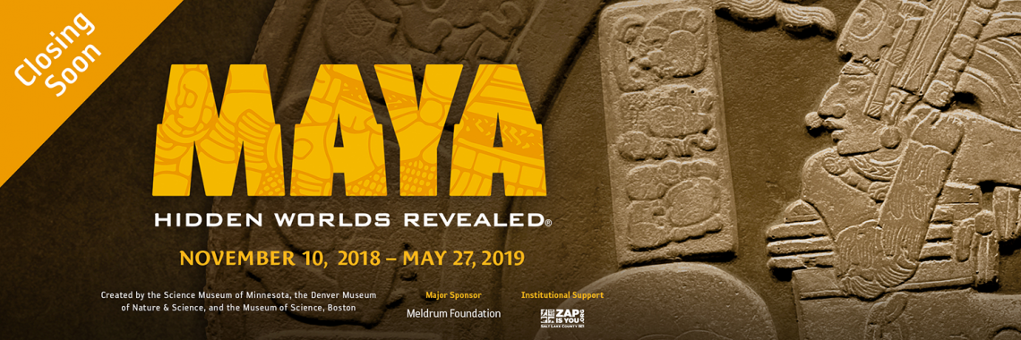 "A Maya stone carving and the text ""Maya: Hidden Worlds Revealed; Closing Soon."""