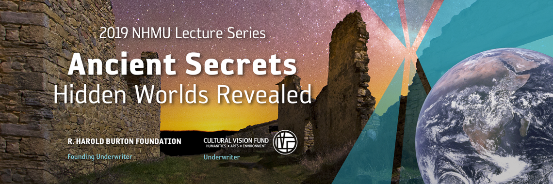 """2019 NHMU Lecture Series Ancient Secrets: Hidden Worlds Revealed"" with a background of a night sky above ruins."